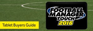 Football Manager Touch Tablet Guide
