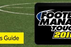 Football Manager 2016 Touch – Tablet Buyers Guide